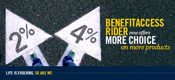 BenefitAccess Rider Now Offers More Choice on More Products